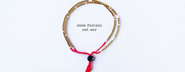 make fashion not war- wm
